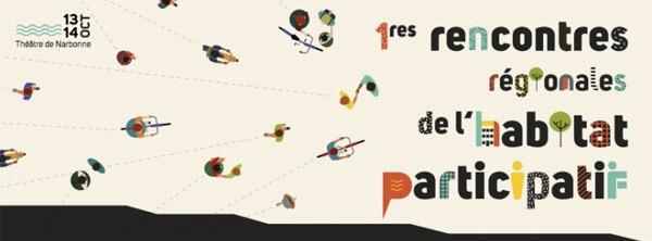 1eres rencontres régionales de l'habitat participatif à Narbonne